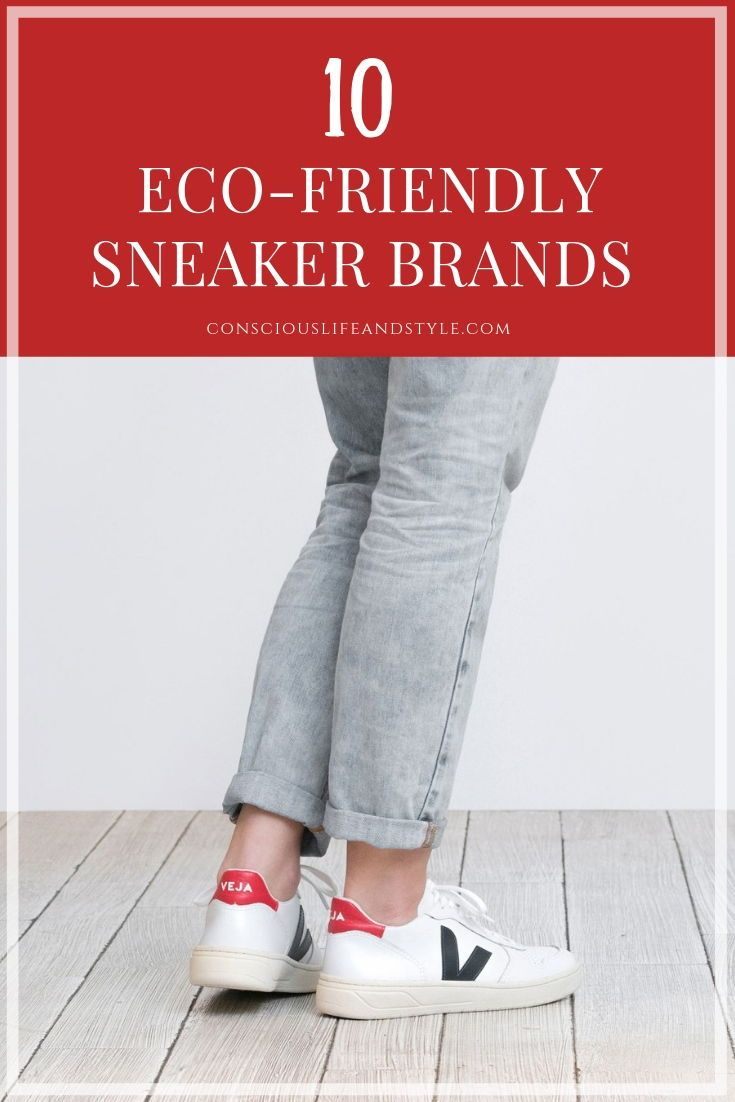 Eco-Friendly Sneaker Brands With Cool and Conscious Kicks for Women and  Men. These brands are making their sleek sneakers with care for people and  planet. 2ce0c4949