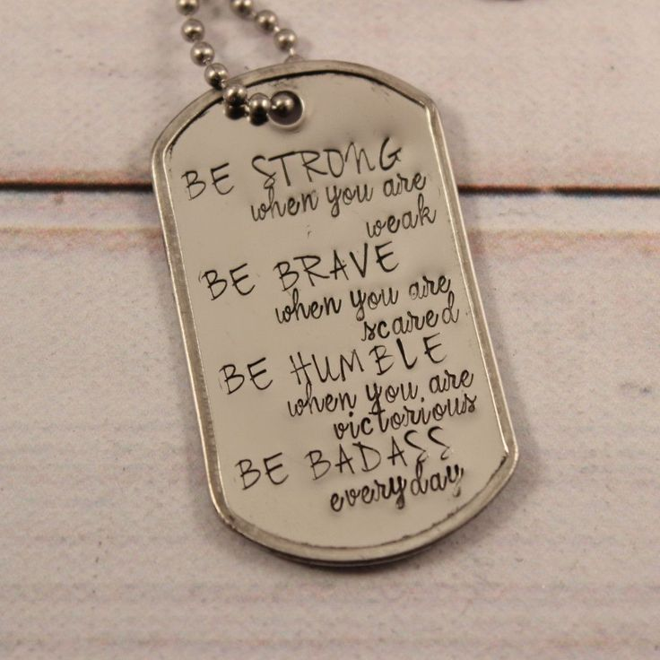 BE STRONG when you are weak, brave when you are scared... Dog Tag Necklace - Script Font