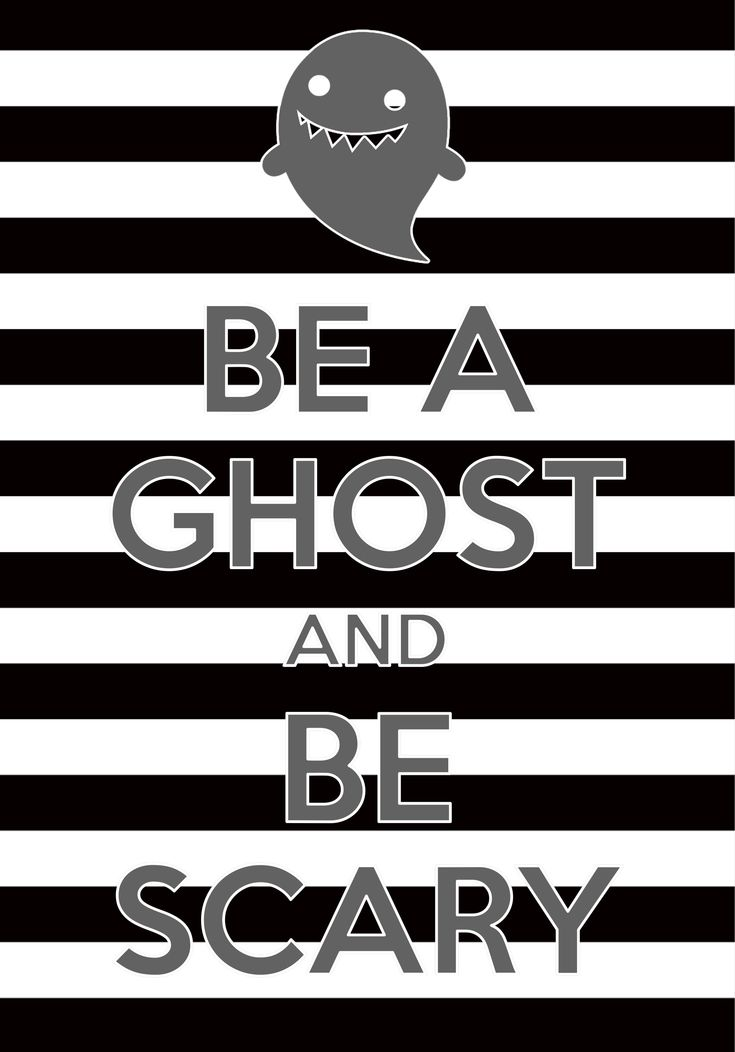 be a ghost and be scary / created with Keep Calm and Carry On for iOS #keepcalm #Halloween #ghost
