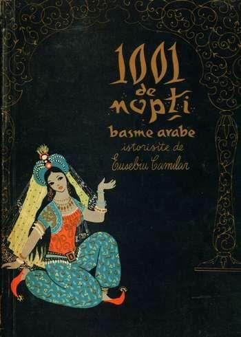 1001 de nopti,  Eusebiu Camilar, Ilustratii Angi Petrescu Tiparescu, 1961