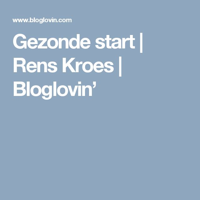 Gezonde start | Rens Kroes | Bloglovin'