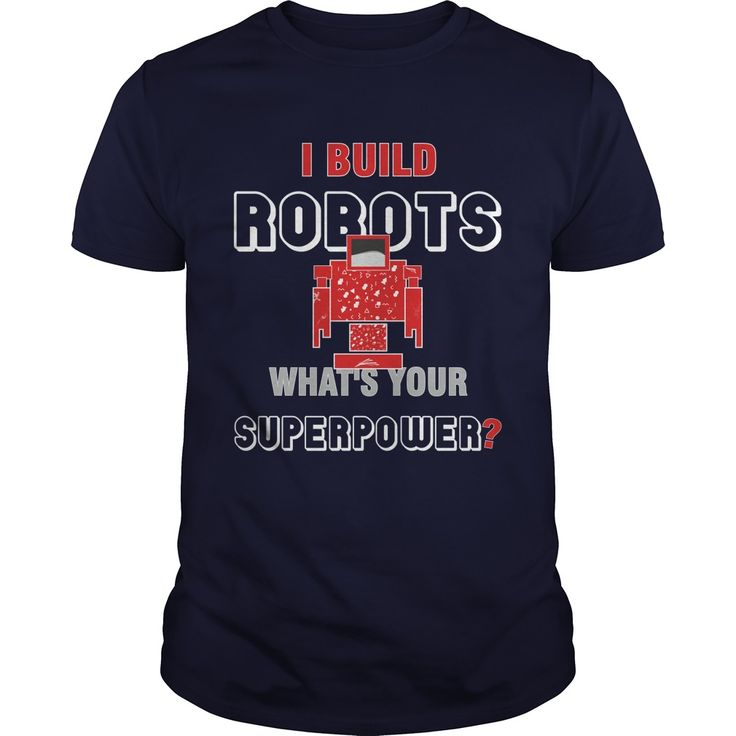 Robotics Engineer  I Build Robots Whats Your Superpower