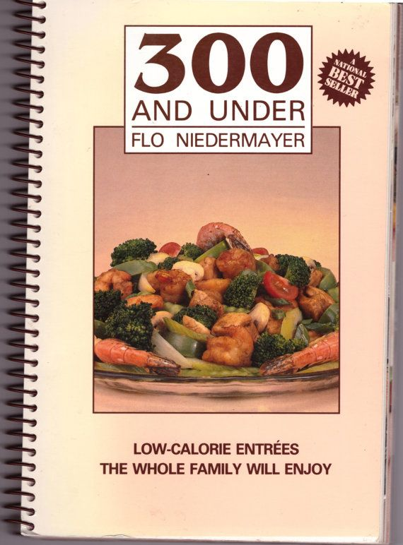 Low-Calorie Recipes 300 and Under Flo Niedermayer Canadian