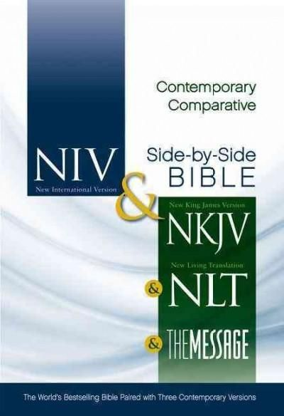 Contemporary Comparative Side-By-Side Bible: New International Version, New Living Translation, New King James Ve...