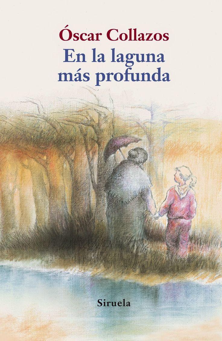 """""""En la laguna más profunda"""" - Óscar Collazos (Siruela)"""
