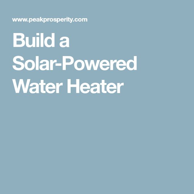Build a Solar-Powered Water Heater