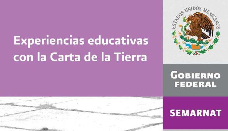 Experiencias educativas con la Carta de la Tierra - Este libro se realizó con base en la edición preparada por Carta de la Tierra Internacional / Carta de la Tierra - Centro de la Educación para el Desarrollo Sustentable del libro: Education for Sustainable Development in Action / Good Practices No. 3