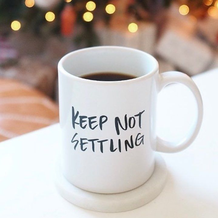 Ending this year with one cup of determination. #keepnotsettling @blogsociety  @alainakaz