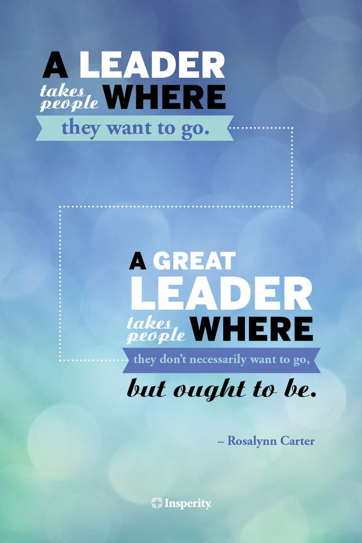 """""""A leader takes people where they want to go. A great ..."""
