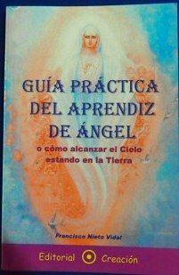 sibila esotérica: GUÍA PRÁCTICA DEL APRENDIZ DE ÁNGEL. CONTIENE 95 P...