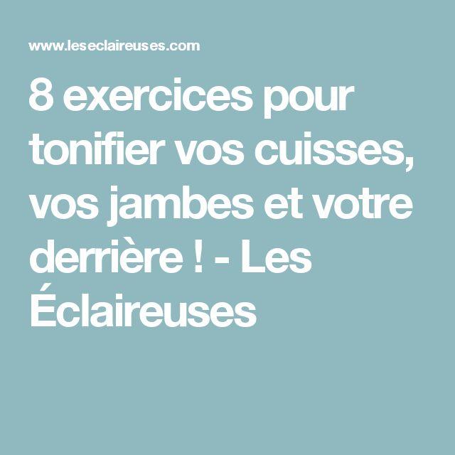 8 exercices pour tonifier vos cuisses, vos jambes et votre derrière ! - Les Éclaireuses