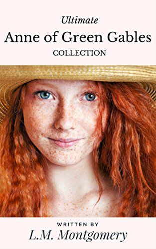 Ultimate Anne of Green Gables Collection: 12 Book Collection: Anne of Green Gables, Anne of Avonlea, Anne of the Island, Anne's House of Dreams, Rainbow ... Rilla of Ingleside, Chronicles and More by [Montgomery, L.M., Evans, E.M.]