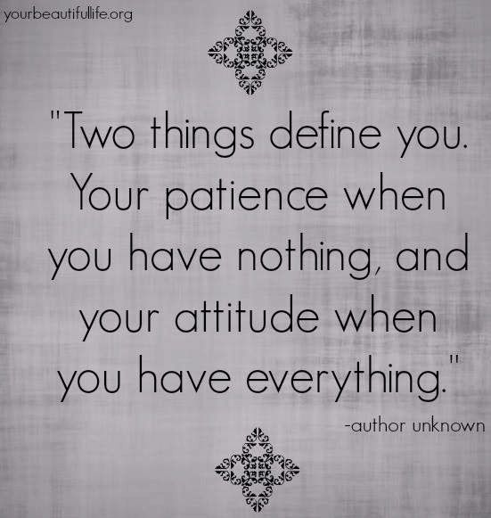 Attitude and patience quote via www.YourBeautifulLife.org