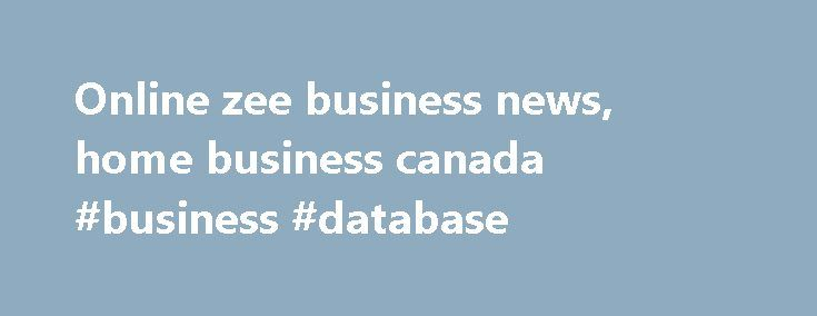 Online zee business news, home business canada #business #database http://money.nef2.com/online-zee-business-news-home-business-canada-business-database/  #zee business # Main menu Online zee business news Online zee business news Analysis Zee Business channel Latest Breaking News, Pictures, Videos, and Special Reports from. Omni-channel refers to retailing through online and offline channels.Zee Business Live TV Streaming news Online Free See more about TVs, Business and News. online zee…