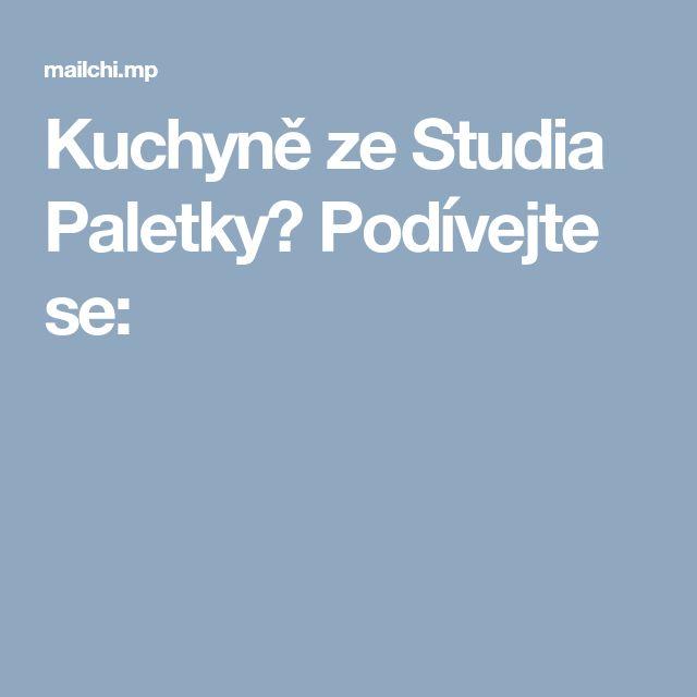 Kuchyně ze Studia Paletky? Podívejte se: