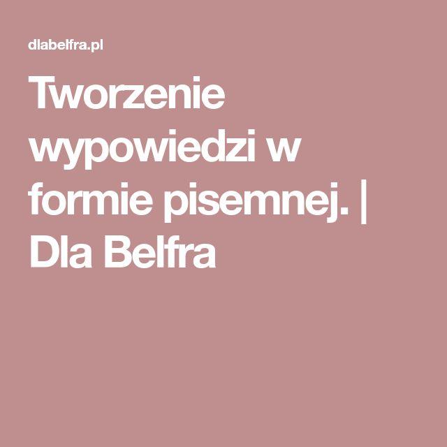 Tworzenie wypowiedzi w formie pisemnej. | Dla Belfra