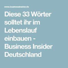 Diese 33 Wörter solltet ihr im Lebenslauf einbauen - Business Insider Deutschland