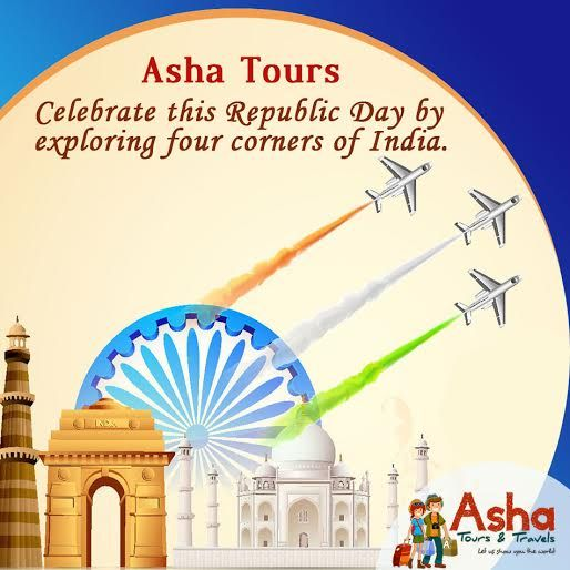 Celebrate this Republic Day with Asha Tours & Travels by exploring four corners of India. #Asha #Tours #Travels #Explore #Four #Corners #India #Travel #Agency