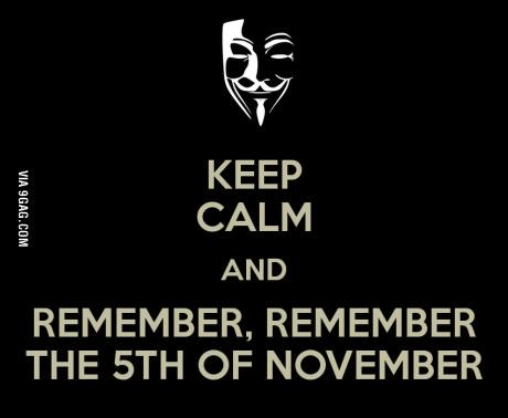 Remember the 5th of november.