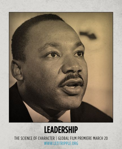 Martin Luther King, Jr. is our inspiration for #Leadership #CharacterDay letitripple.org