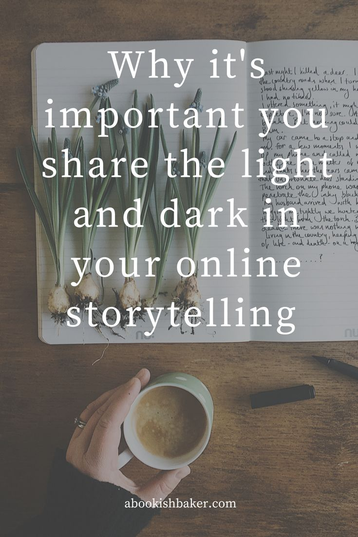 why it's important to share the dark and the light within your online storytelling