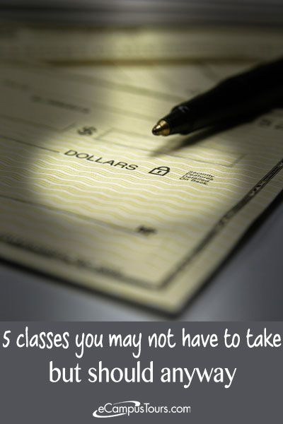 5 classes you may not have to take but should anyway