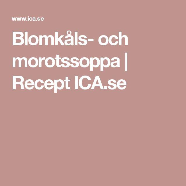 Blomkåls- och morotssoppa | Recept ICA.se