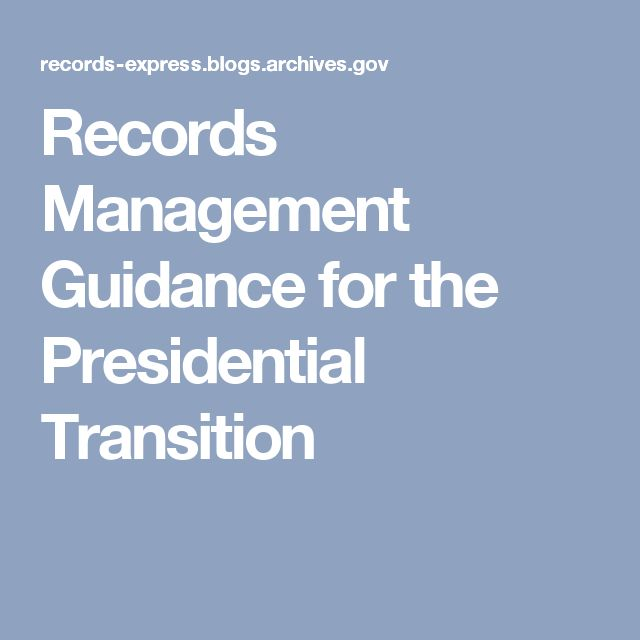 Records Management Guidance for the Presidential Transition