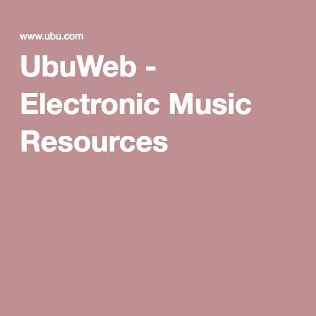 UbuWeb - Electronic Music Resources