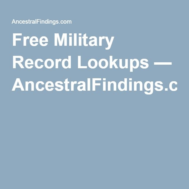 Free Military Record Lookups — AncestralFindings.com