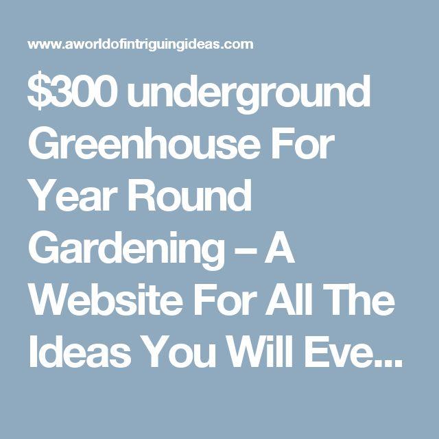 25+ Best Ideas About Underground Greenhouse On Pinterest