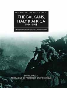 History of WWI: The Balkans, Italy & Africa by David Jordan, Amber Books, provides a detailed guide to the background and conduct of the war in the Balkan, Italian and African theatres from the assassination of Archduke Franz Ferdinand in Sarajevo to the surrender of the Central Powers.