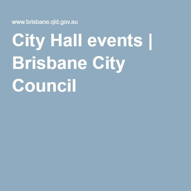 City Hall events   Brisbane City Council