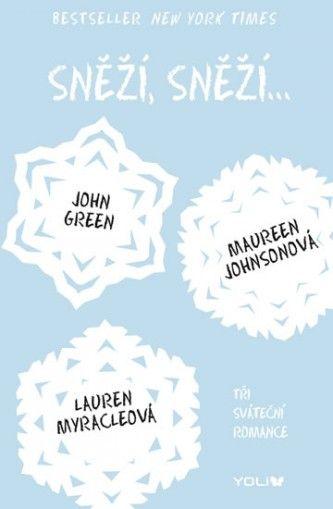 Sněží, sněží... - Tři sváteční romance - Green John, Johnsonová Maureen, Myracleová Lauren - Megaknihy.cz