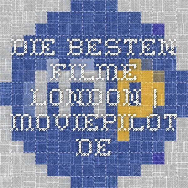 Die besten Filme - London   moviepilot.de