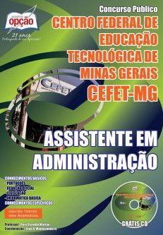 Apostila Concurso Centro Federal de Educação Tecnológica do Estado de Minas Gerais - CEFET / MG - 2014: - Cargo: Assistente em Administração
