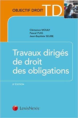 Travaux dirigés de droit des obligations - Christian Mouly, Pascal Puig, Jean-Baptiste Seube