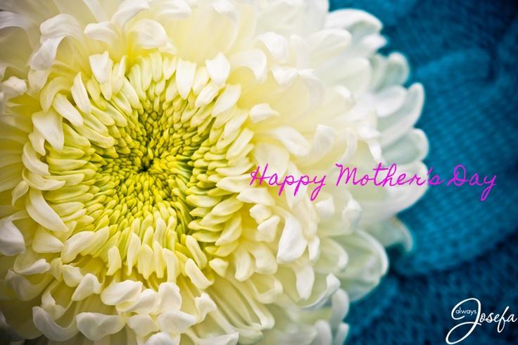 Happy Mother's Day www.alwaysjosefa.com
