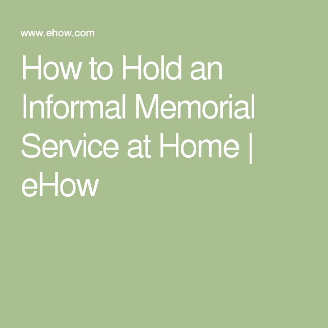 How to Hold an Informal Memorial Service at Home | eHow