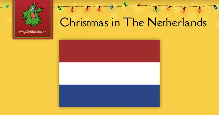 Find out how Christmas is celebrated in The Netherlands / Holland.