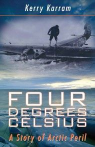 Four Degrees Celsius by Kerry Karram Dundurn -- A dramatic story of the rescue of eight men on a prospecting mission in the Arctic that covers a period of four suspenseful months in the fall of 1929. #History