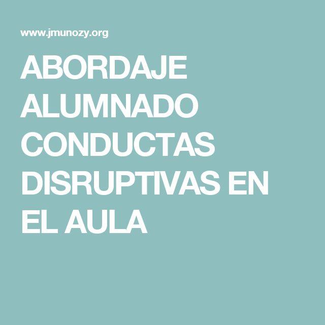 ABORDAJE ALUMNADO CONDUCTAS DISRUPTIVAS EN EL AULA