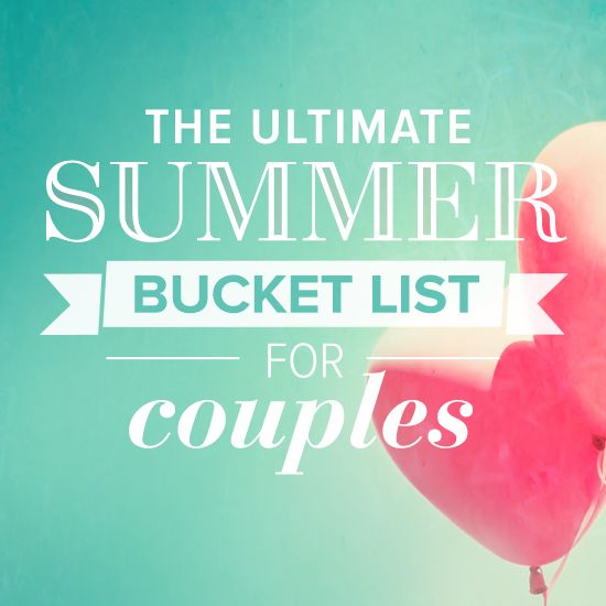 The Ultimate Summer Couples Bucket List