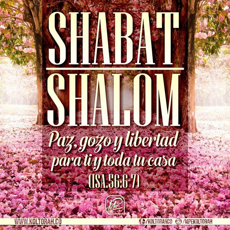 """«Y a los extranjeros que se han unido al Eterno para servirle, para amar el nombre del Eterno, y adorarlo,  a todos los que observan el shabat sin profanarlo  y se mantienen firmes en mi pacto, los llevaré a mi monte santo; ¡los llenaré de alegría en mi casa de oración! que ofrezcan sobre mi altar, porque mi casa será llamada casa de oración para todos los pueblos."""" (Isa. 56:6-7)    ¡Paz, gozo y libertad para ti y para toda tu casa!    ¡Shabat Shalom!"""