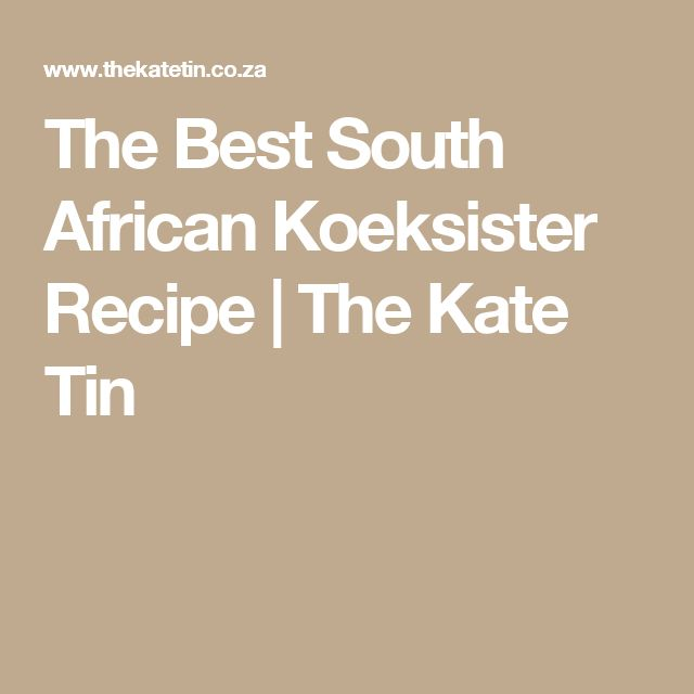 The Best South African Koeksister Recipe | The Kate Tin