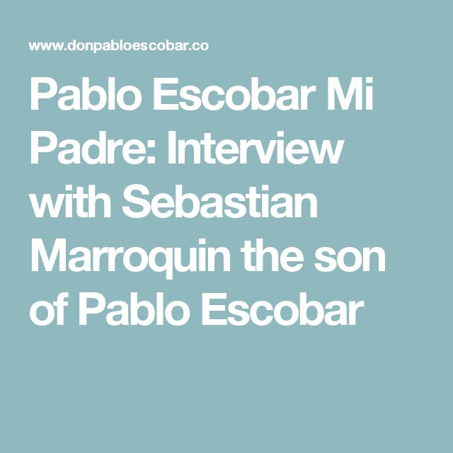 Pablo Escobar Mi Padre: Interview with Sebastian Marroquin the son of Pablo Escobar