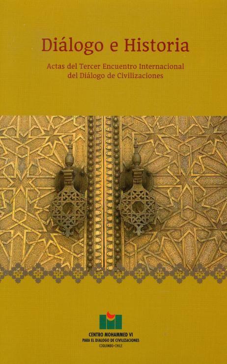 Diálogo e historia. Actas del tercer encuentro internacional de Diálogo de civilizaciones