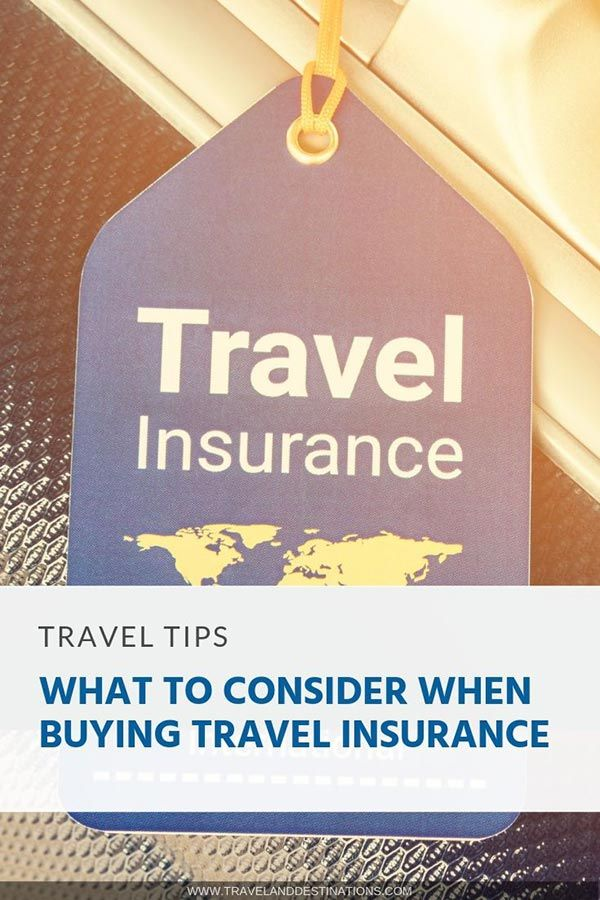 What To Consider When Buying Travel Insurance Travel Insurance