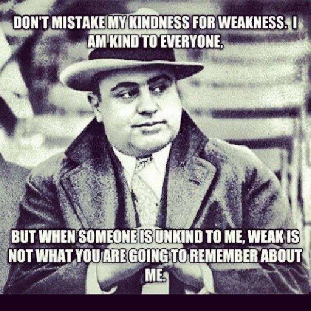 kindness is not weakness.