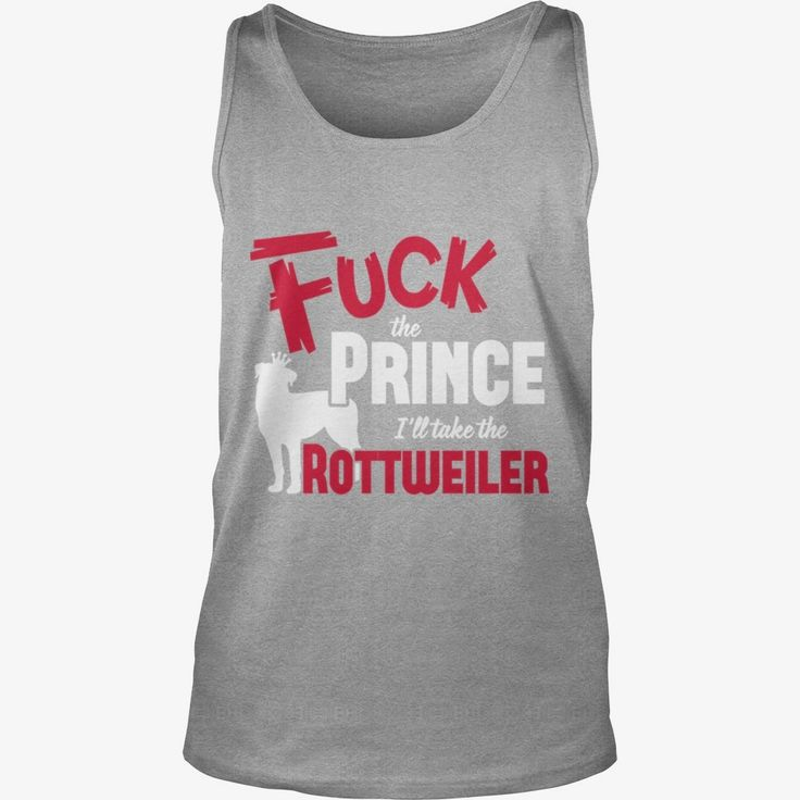 Fuck the prince Take the #Rottweiler Grandpa Grandma Dad Mom Girl Boy Guy Lady Men Women Man Woman Dog Lover, Order HERE ==> https://www.sunfrog.com/Pets/130878820-867782884.html?6789, Please tag & share with your friends who would love it, #birthdaygifts #renegadelife #jeepsafari  #rottweiler hembra, rottweiler funny, rottweiler aleman #rottweiler #family #posters #kids #parenting #men #outdoors #photography #products #quotes